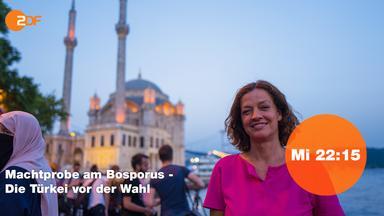 Auslandsjournal - Machtprobe Am Bosporus - Die Türkei Vor Der Wahl