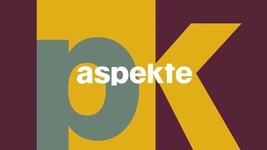 Aspekte - Die Kultursendung Im Zdf - Aspekte Am 3. November 2017
