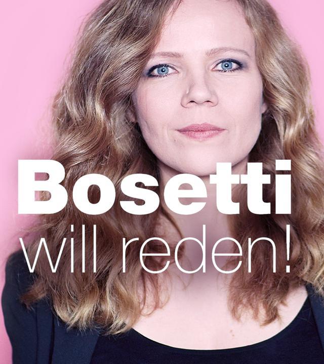 Bosetti will reden!