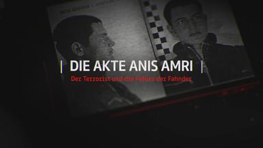 Frontal 21 - Die Akte Anis Amri