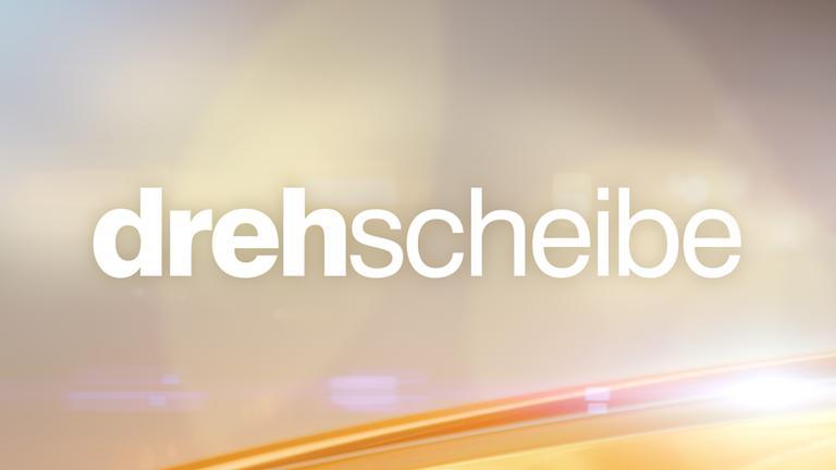drehscheibe - ZDFmediathek
