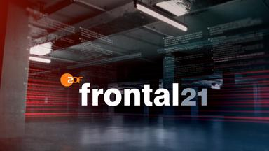 Frontal 21 - Frontal 21 Vom 16. April 2019
