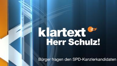 Wahlen Im Zdf - Bundestagswahl - Klartext Herr Schulz!