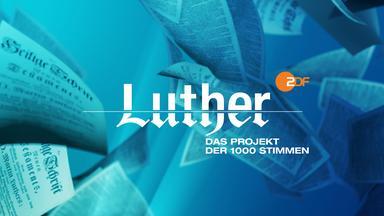 Luther - Das Projekt Der 1000 Stimmen - Musikalisches Highlight Des Reformationsjubiläums