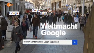 Wiso - Die Sendung Für Service Und Wirtschaft Im Zdf - Weltmacht Google