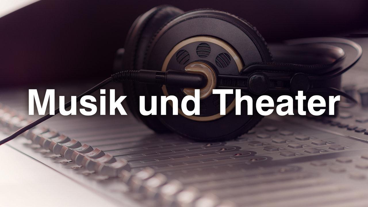 Musik und Theater