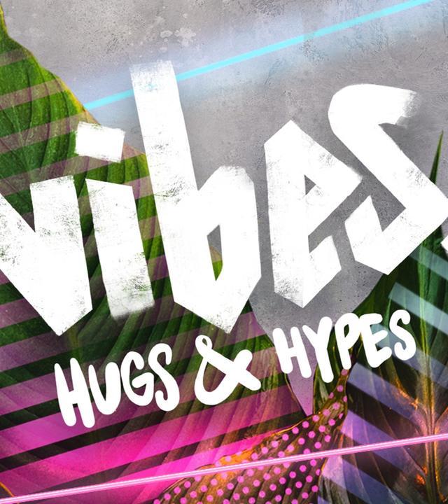 Vibes - Hugs & Hypes