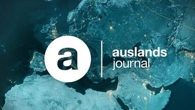 Auslandsjournal - Auslandsjournal Extra Vom 7. Februar 2020