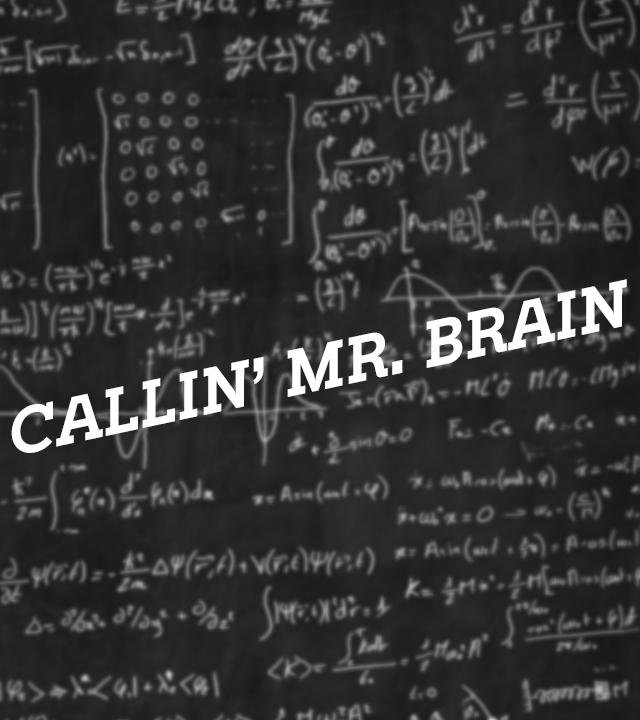 Sendungsteaser Callin' Mr. Brain