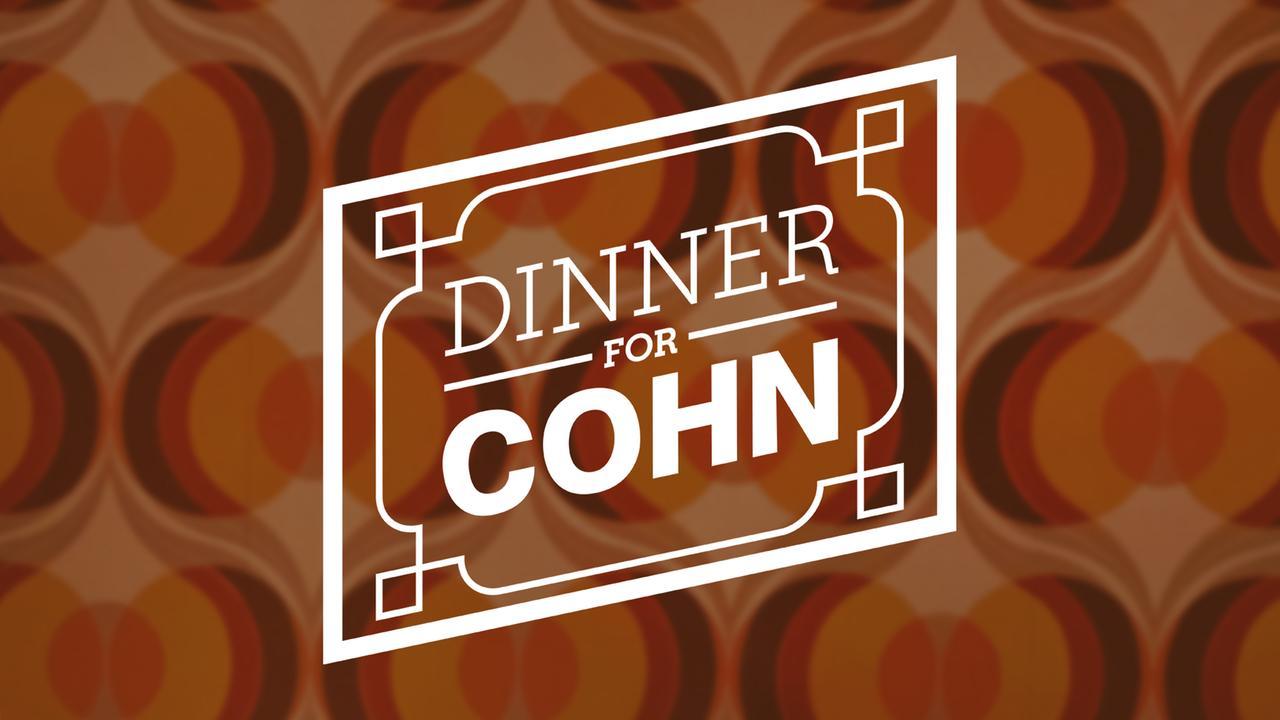 Dinner For Cohn