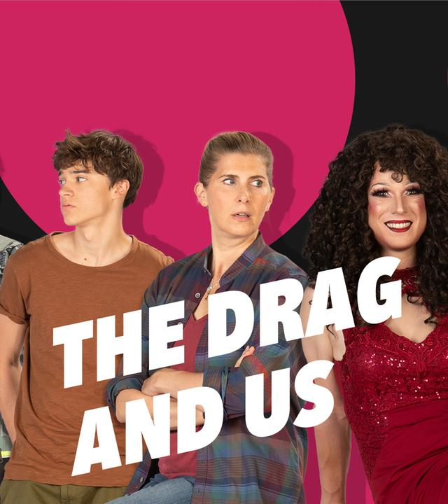 The Drag and Us