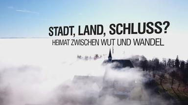 Frontal 21 - Stadt, Land, Schluss? Heimat Zwischen Wut Und Wandel